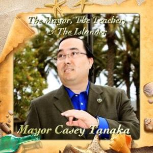 Mayor Casey Tanaka